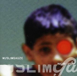 MUSLIMGAUZE / ムスリムガーゼ / MAZAR-I-SHARIF