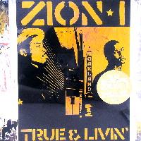 ZION I / ザイオン・アイ / TRUE & LIVIN'