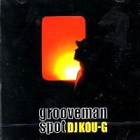 grooveman Spot a.k.a DJ KOU-G / GROOVEMAN SPOT 2CD EDITION