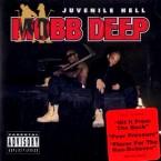 MOBB DEEP / モブ・ディープ / JUVENILE HELL