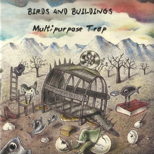 BIRDS AND BUILDINGS / バーズ・アンド・ビルディングス / MULTIPURPOSE TRAP