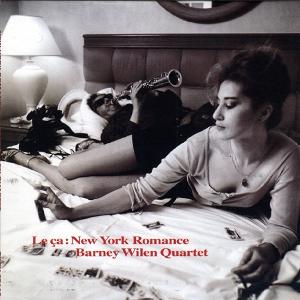 BARNEY WILEN / バルネ・ウィラン / Le Ca:New York Romance / ニューヨーク・ロマンス