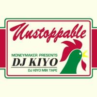 DJ KIYO / DJキヨ / UNSTOPPABLE