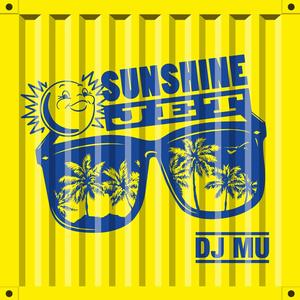 DJ MU / SUNSHINE JET
