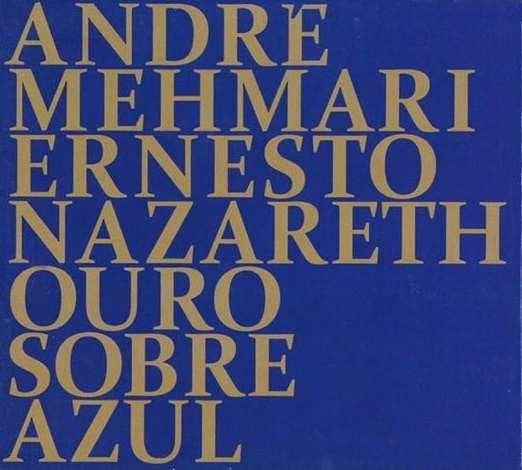 ANDRE MEHMARI / アンドレ・メマーリ / NAZARETH OURO SOBRE AZUL