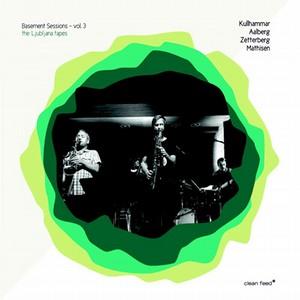 JONAS KULLHAMMAR / ヨナス・カルハマー / Basement Sessions Vol. 3 - The Ljubljana Tapes