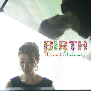 HIROMI NAKAMIZO / 中溝ひろみ / Birth / バース