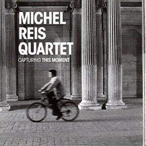 MICHEL REIS / ミシェル・レイス / Capturing This Moment
