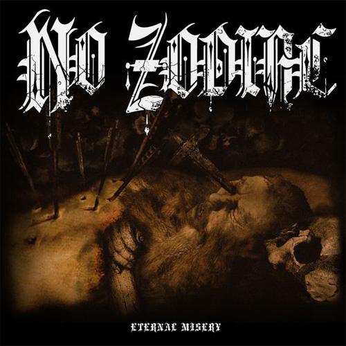 NO ZODIAC / ETERNAL MISERY