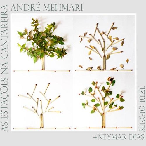 ANDRE MEHMARI & NEYMAR DIAS & SERGIO REZE / アンドレ・メマーリ&ネイマール・ヂアス&セルジオ・ヘゼ / AS ESTACOES NA CANTAREIRA