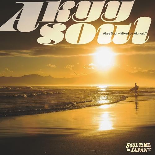 Akinori.Y / Akyy Soul -Soul Time in JAPAN-