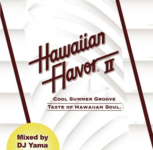 DJ YAMA / DJヤマ / HAWAIIAN FLAVOR 2