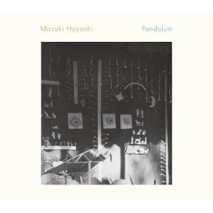 MASAKI HAYASHI / 林正樹 / Pendulum / ペンデュラム