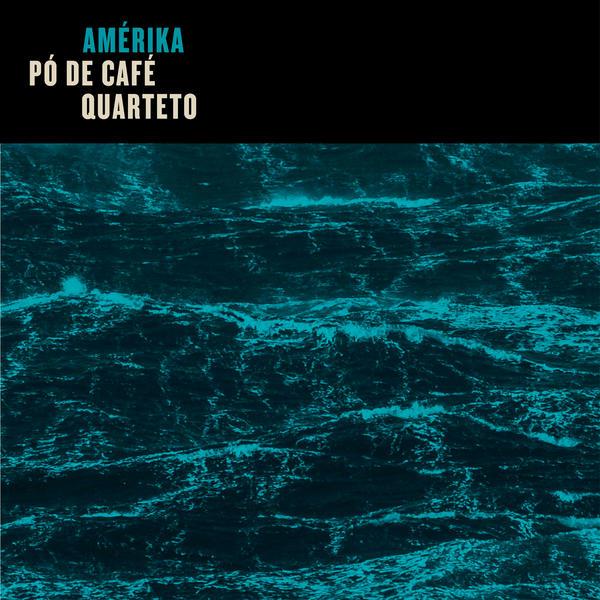 PO DE CAFE QUARTETO / ポー・ヂ・カフェー・クアルテート / AMERIKA