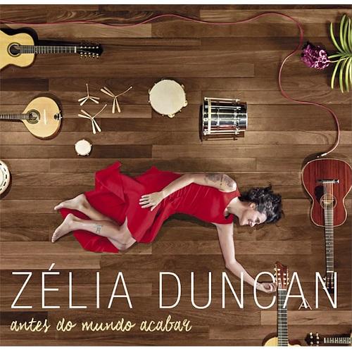 ZELIA DUNCAN / ゼリア・ダンカン / ANTES DO MUNDO ACABAR