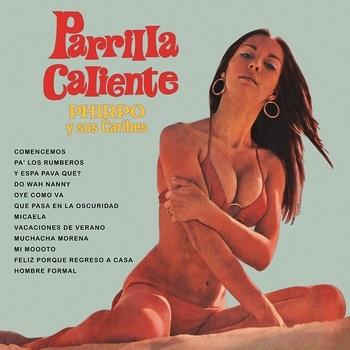 PHIRPO Y SUS CARIBES / フィルポ・イ・ス・カリベス / PARRILLA CALIENTE