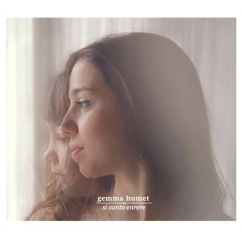 GEMMA HUMET / ジェンマ・ウメット / SI CANTO ENRERE / シ・カント・エンレレ