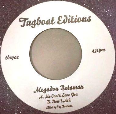 MEGADON BETAMAX / HE CAN'T LOVE YA
