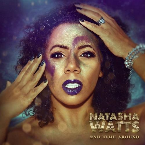 NATASHA WATTS / ナターシャ・ワッツ / 2ND TIME AROUND