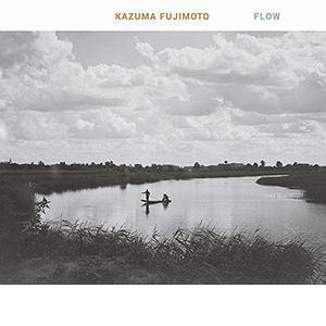 KAZUMA FUJIMOTO / 藤本一馬 / FLOW / フロウ