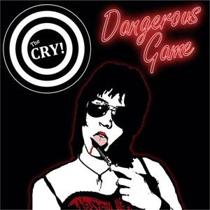 THE CRY! / ザ・クライ! / DANGEROUS GAME (LP)