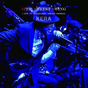 KERA / 12th. Street Swing~live At Billboard Tokyo 20160313~