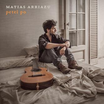 MATIAS ARRIAZU / マティアス・アリアス / PETEI PO