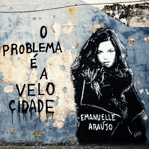 EMANUELLE ARAUJO / エマヌエーリ・アラウージョ / O PROBLEMA E A VELOCIDADE