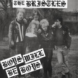 "BRISTLES / ブリストルズ / BOYS WILL BE BOYS (7"")"