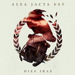 ALEA JACTA EST / DIES IRAE