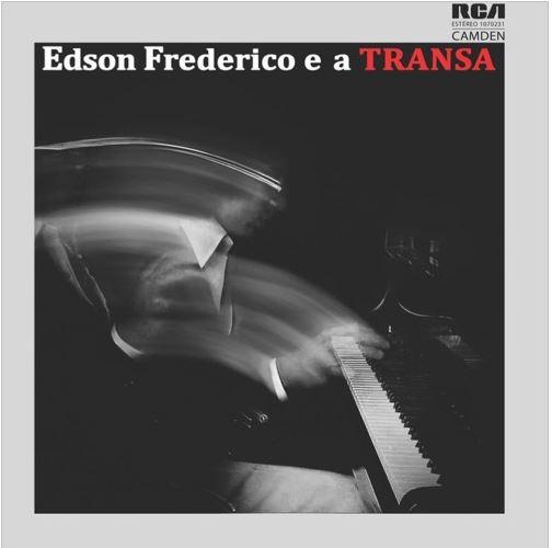 EDSON FREDERICO / エヂソン・フレデリコ / EDSON FREDERICO E A TRANSA