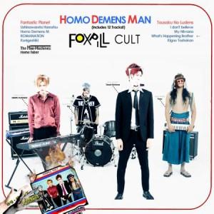 FOXPILL CULT / HOMO DEMENS MAN