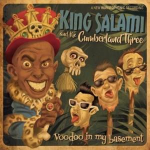 KING SALAMI & THE CUMBERLAND THREE / VOODOO IN MY BASEMENT