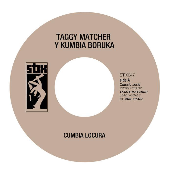 TAGGY MATCHER & KUMBIA BORUKA / タギー・マッシェール & クンビア・ボルカ / CUMBIA LOCURA