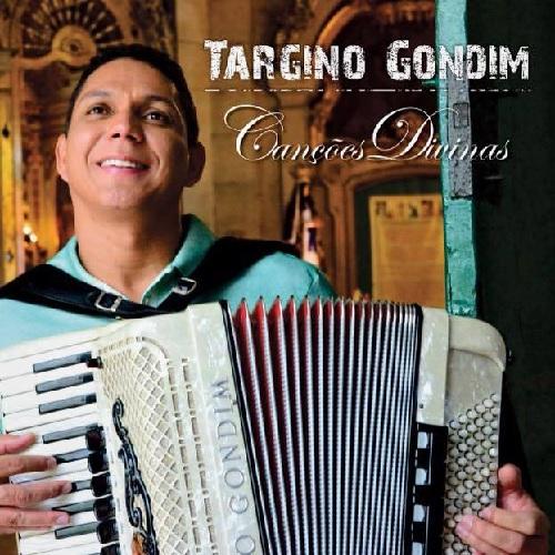 TARGINO GONDIM / タルジーノ・ゴンヂン / CANCOES DIVINAS