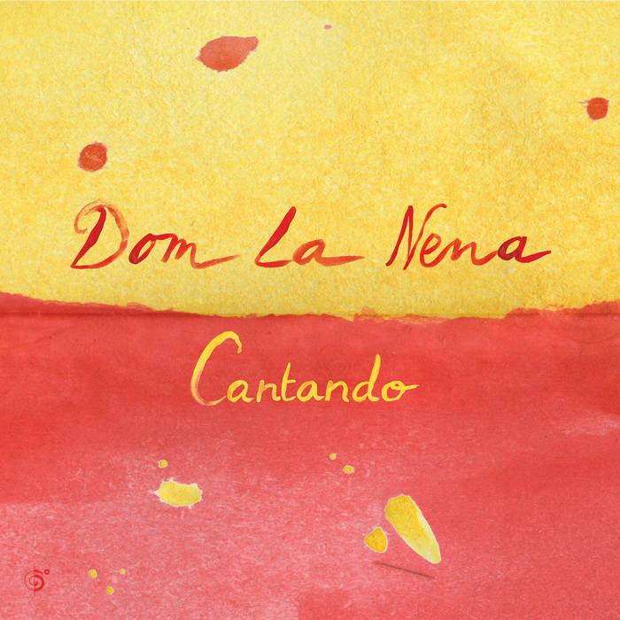 DOM LA NENA  / ドム・ラ・ネーナ / CANTANDO