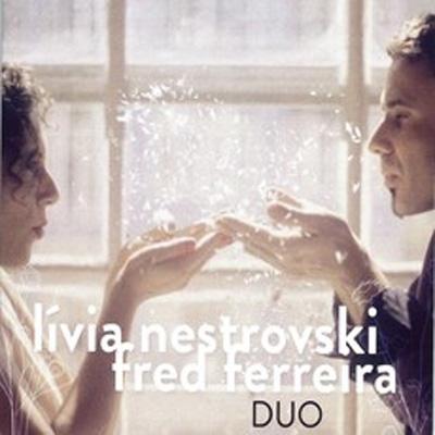 LIVIA NESTROVSKI & FRED FERREIRA / リヴィア・ネストロフスキ & フレッヂ・フェレイラ / DUO