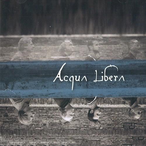 ACQUA LIBERA / ACQUA LIBERA