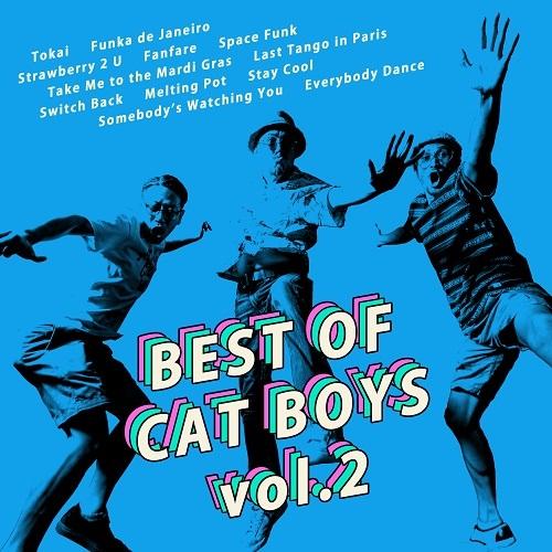 CAT BOYS / キャット・ボーイズ / BEST OF CAT BOYS VOL.2 / ベスト・オブ・キャット・ボーイズ VOL.2