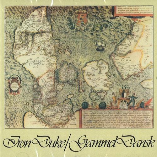 IRON DUKE / GAMMEL DANSKE - DIGITAL REMASTER