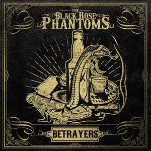 BLACK ROSE PHANTOMS / ブラックローズファントムス / BETRAYERS (LP)