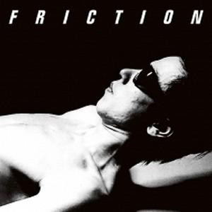 FRICTION / フリクション / 軋轢(紙ジャケット仕様限定スペシャル・プライス盤)