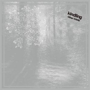 KINDLING / キンドリング / Other Orbits