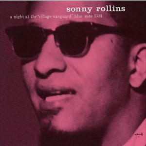 SONNY ROLLINS / ソニー・ロリンズ / コンプリート・ヴィレッジ・ヴァンガードの夜 Vol.1