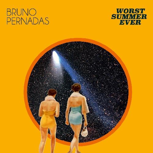 BRUNO PERNADAS / ブルーノ・ペルナーダス / WORST SUMMER EVER