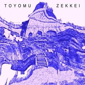 TOYOMU / ZEKKEI