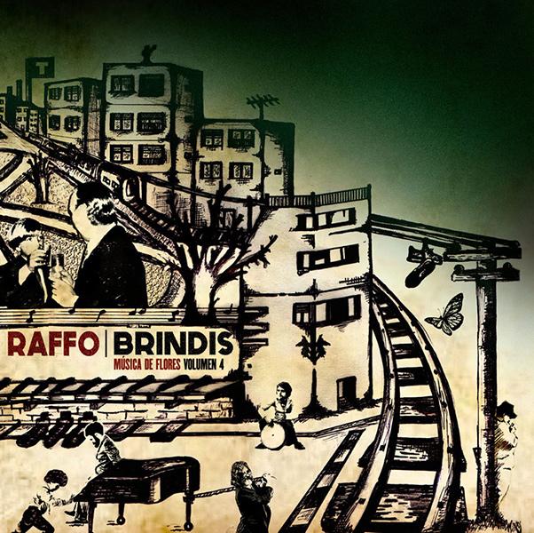 "JUAN ""POLLO"" RAFFO / フアン・ポジョ・ラッフォ / BRINDIS, MUSICA DE FLORES VOL 4"