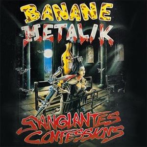BANANE METALIK / SANGLANTES CONFESSIONS (LP)