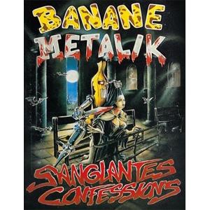 BANANE METALIK / SANGLANTES CONFESSIONS (MT)
