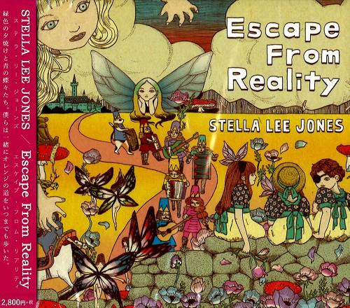 STELLA LEE JONES / ステラ・リー・ジョーンズ / ESCAPE FROM REALITY / エスケイプ・フロム・リアリティ